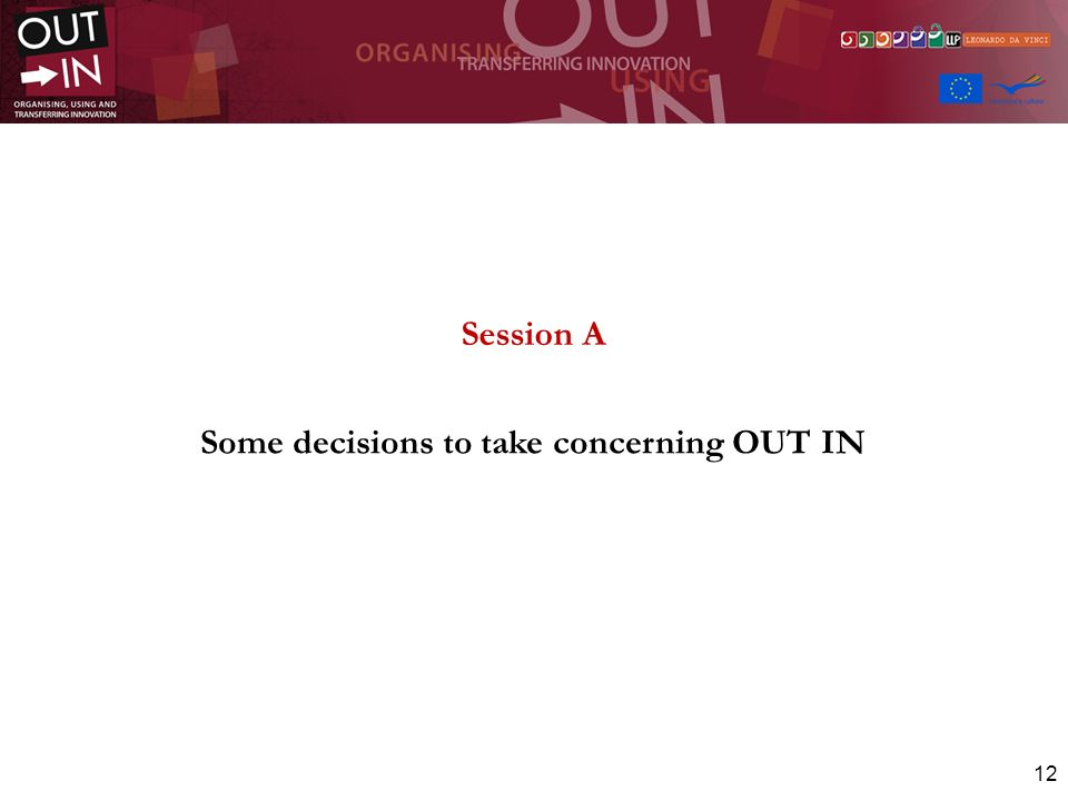 12 Session A Some decisions to take concerning OUT IN