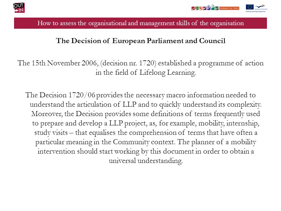 How to assess the organisational and management skills of the organisation The Decision of European Parliament and Council The 15th November 2006, (decision nr.