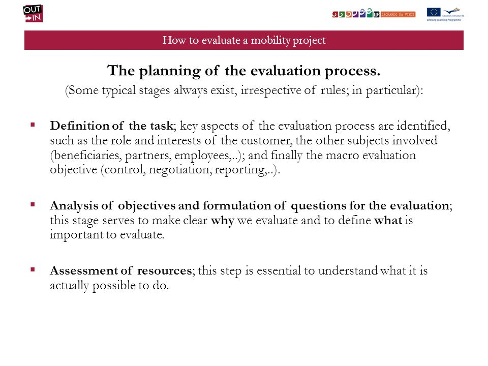 How to evaluate a mobility project The planning of the evaluation process.
