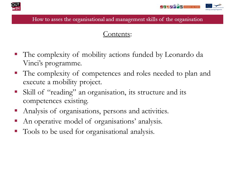 How to asses the organisational and management skills of the organisation Contents: The complexity of mobility actions funded by Leonardo da Vincis pr