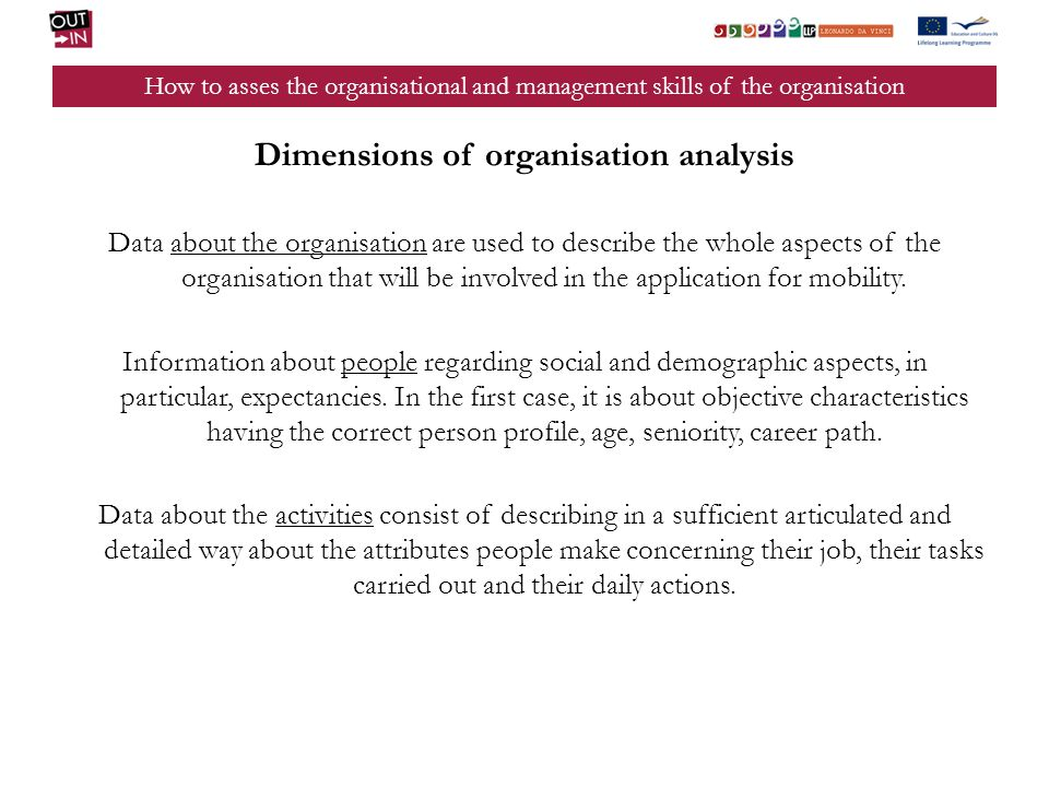 How to asses the organisational and management skills of the organisation Dimensions of organisation analysis Data about the organisation are used to