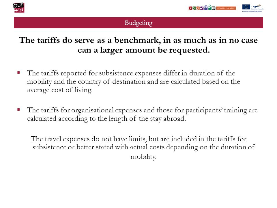 Budgeting The tariffs do serve as a benchmark, in as much as in no case can a larger amount be requested.