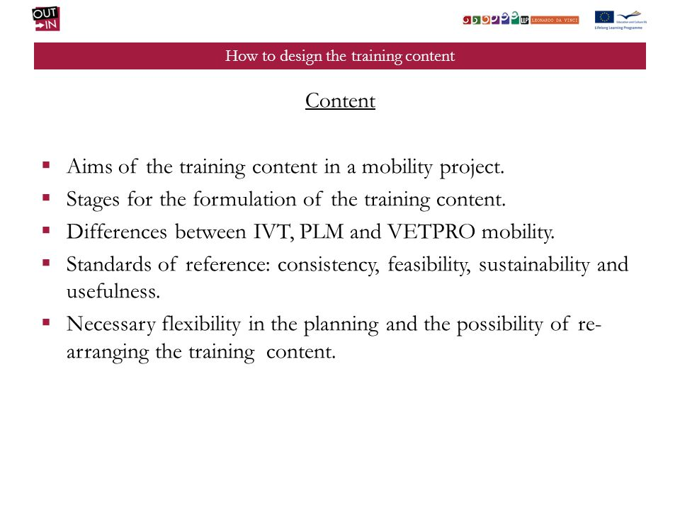 How to design the training content Content Aims of the training content in a mobility project.