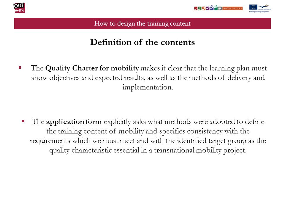 How to design the training content Definition of the contents The Quality Charter for mobility makes it clear that the learning plan must show objecti
