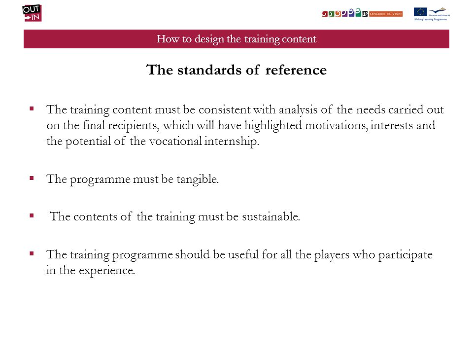 How to design the training content The standards of reference The training content must be consistent with analysis of the needs carried out on the fi