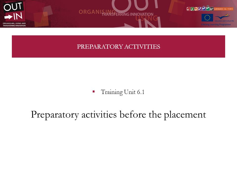 Preparatory activities The overall quality of a transnational mobility action and its full success are in great measure linked to the accuracy of the preparation concerning placement activities.