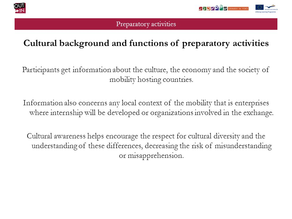 Preparatory activities Pedagogic and professional background function This function lets preparatory activities provide knowledge and competencies needed to participate fully in the hosting country mobility action.