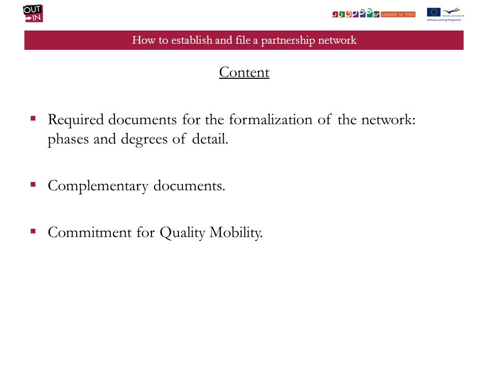 How to establish and file a partnership network Content Required documents for the formalization of the network: phases and degrees of detail.