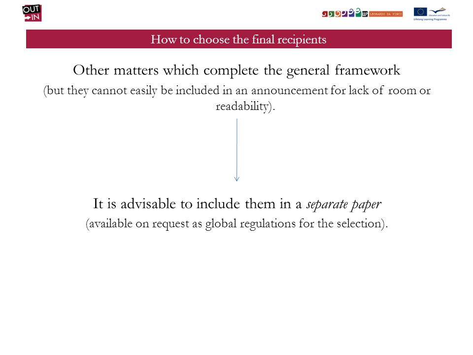 How to choose the final recipients Other matters which complete the general framework (but they cannot easily be included in an announcement for lack of room or readability).
