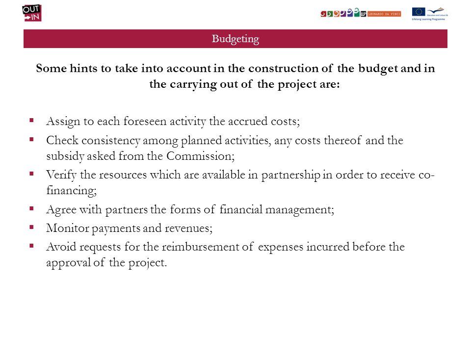 Budgeting Macro item expenses for project planning In this macro item all expenses incurred to carry out the project, except for those of mobility, are included.