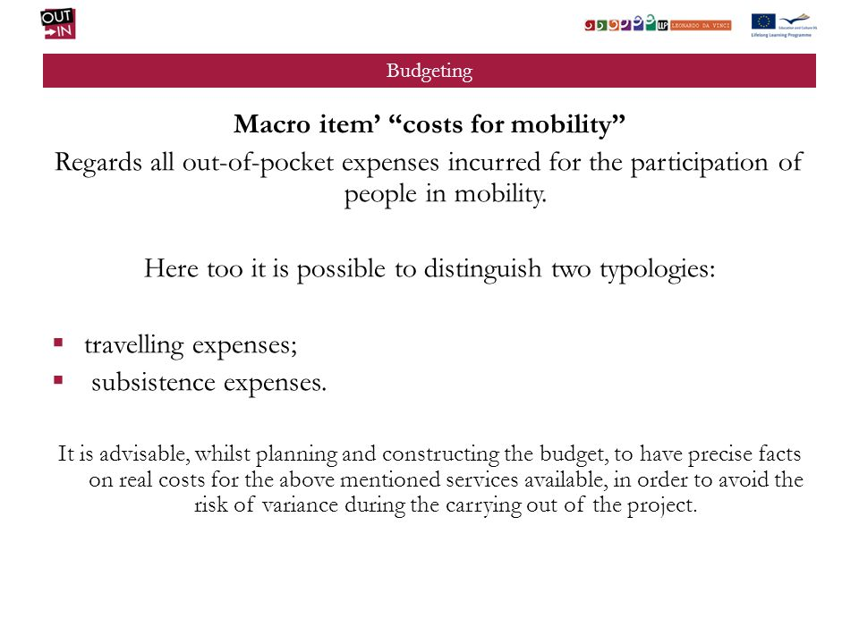 Budgeting Macro item costs for mobility Regards all out-of-pocket expenses incurred for the participation of people in mobility.