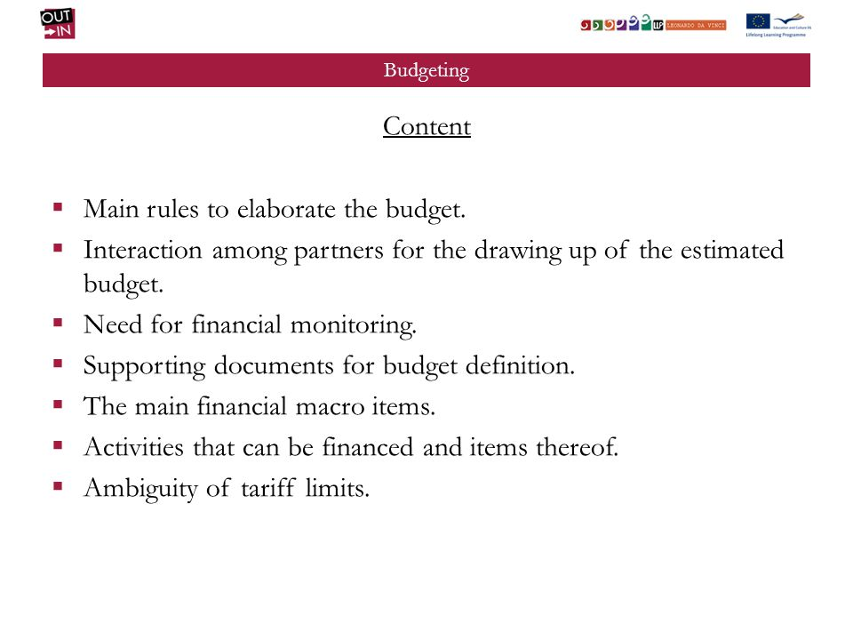Budgeting Content Main rules to elaborate the budget.