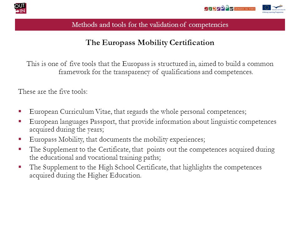 Methods and tools for the validation of competencies The Europass Mobility Certification This is one of five tools that the Europass is structured in,