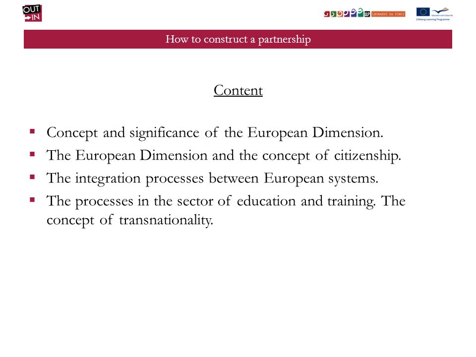 How to construct a partnership Content Concept and significance of the European Dimension.