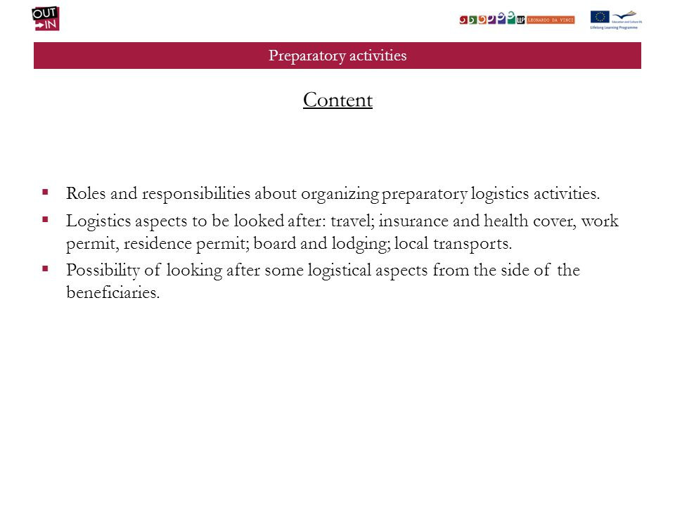 Preparatory activities Content Roles and responsibilities about organizing preparatory logistics activities.