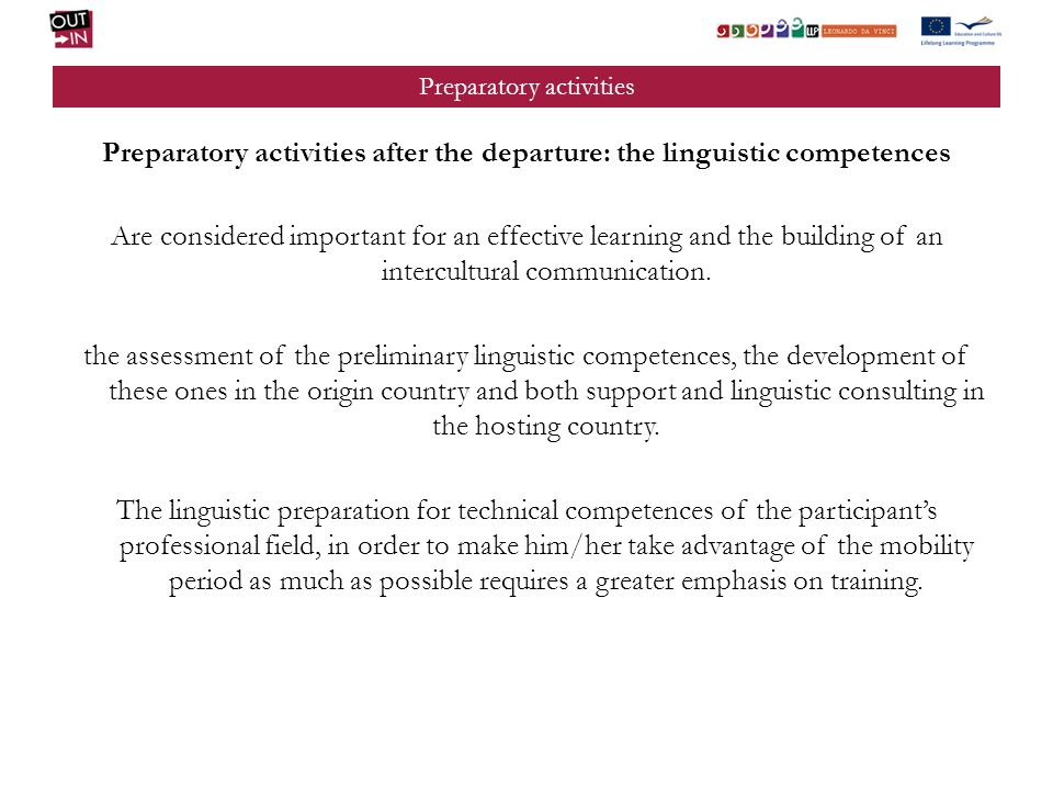 Preparatory activities Preparatory activities after the departure: the linguistic competences Are considered important for an effective learning and the building of an intercultural communication.