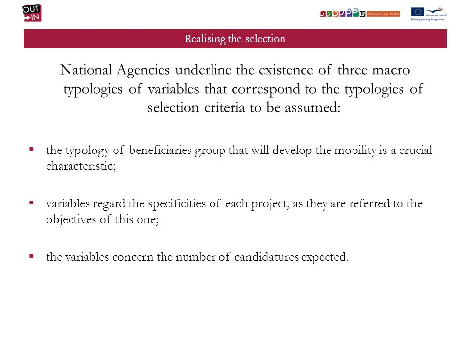 Realising the selection National Agencies underline the existence of three macro typologies of variables that correspond to the typologies of selectio