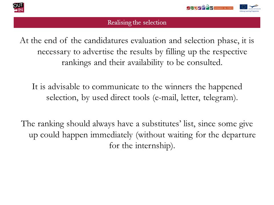 Realising the selection At the end of the candidatures evaluation and selection phase, it is necessary to advertise the results by filling up the resp