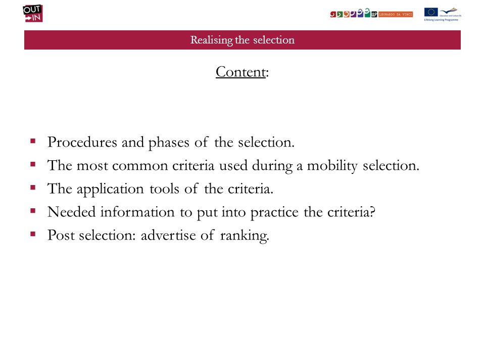 Realising the selection Content: Procedures and phases of the selection. The most common criteria used during a mobility selection. The application to