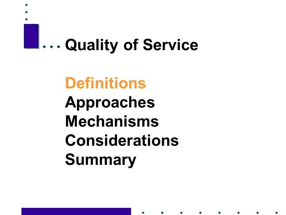 2 Quality of Service Definitions Approaches Mechanisms Considerations Summary
