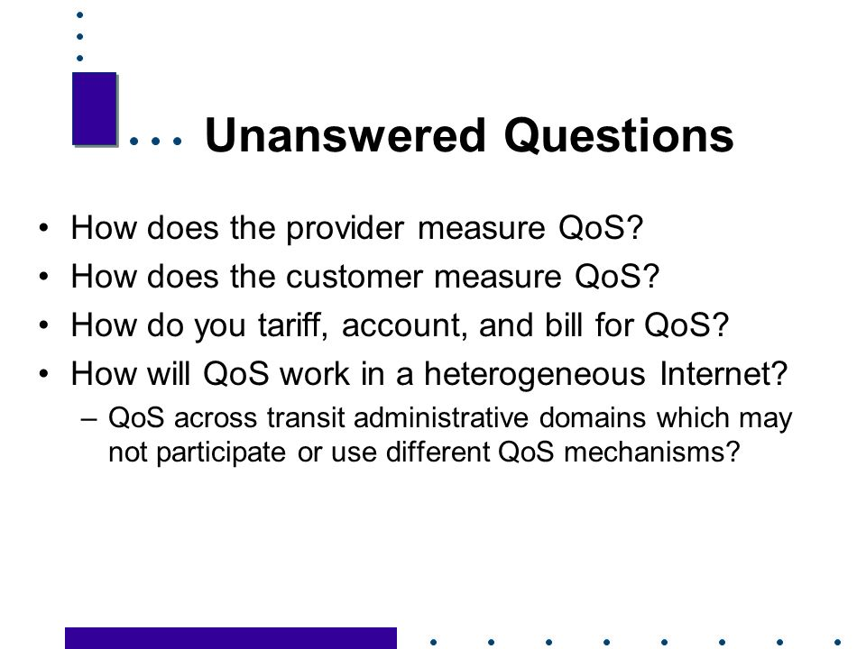 33 Unanswered Questions How does the provider measure QoS.