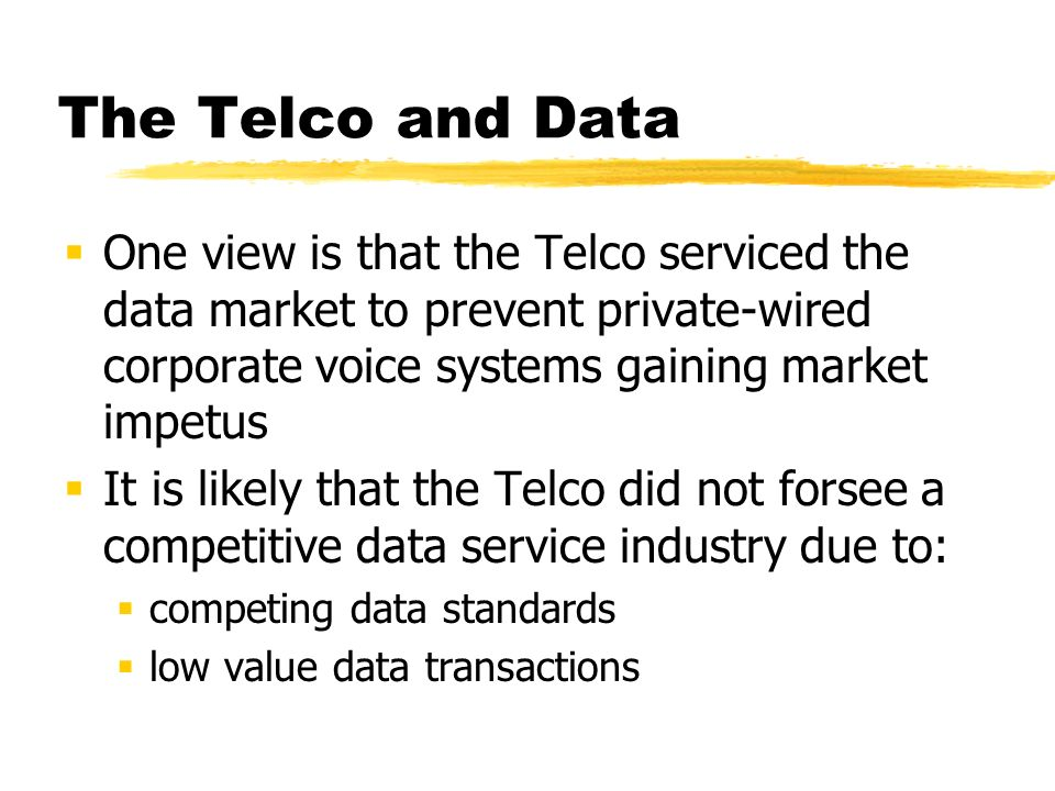 The Telco Perspective Voice Protect Mode Barriers to voice entry decreasing Protect core voice assets from competition Service the data market at voice bypass prevention pricing Restrict resale access to high capacity high quality data carriage capability