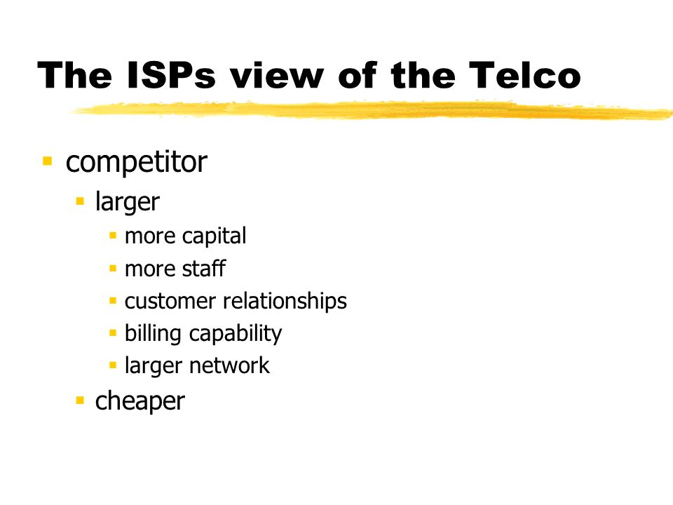 The ISPs view of the Telco Critical path supplier Incoming calls ISDN primary rate accesses Digital circuits IPLs Upstream Wholesale IP