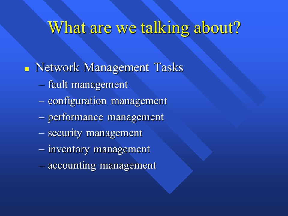 Network Management Software n SNMP Agents –provided by all router vendors –many expanded (enterprise) MIBs –bridges, wiring concentrators, toasters