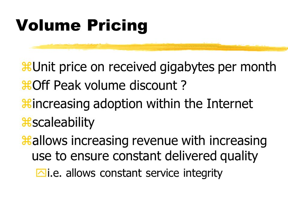 Volume Pricing zUnit price on received gigabytes per month zOff Peak volume discount .