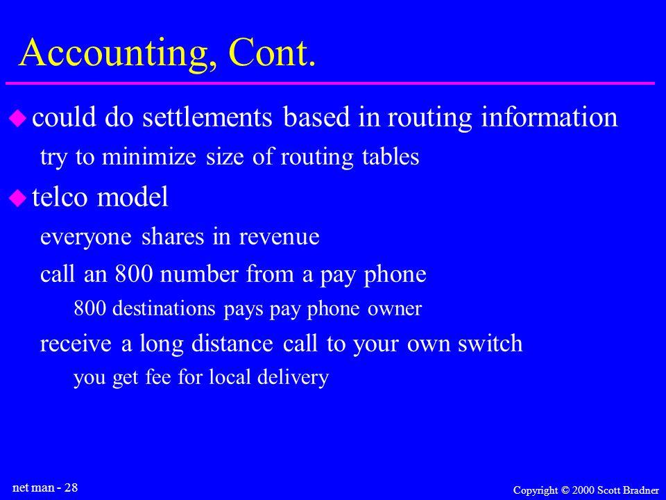 net man - 28 Copyright © 2000 Scott Bradner Accounting, Cont.