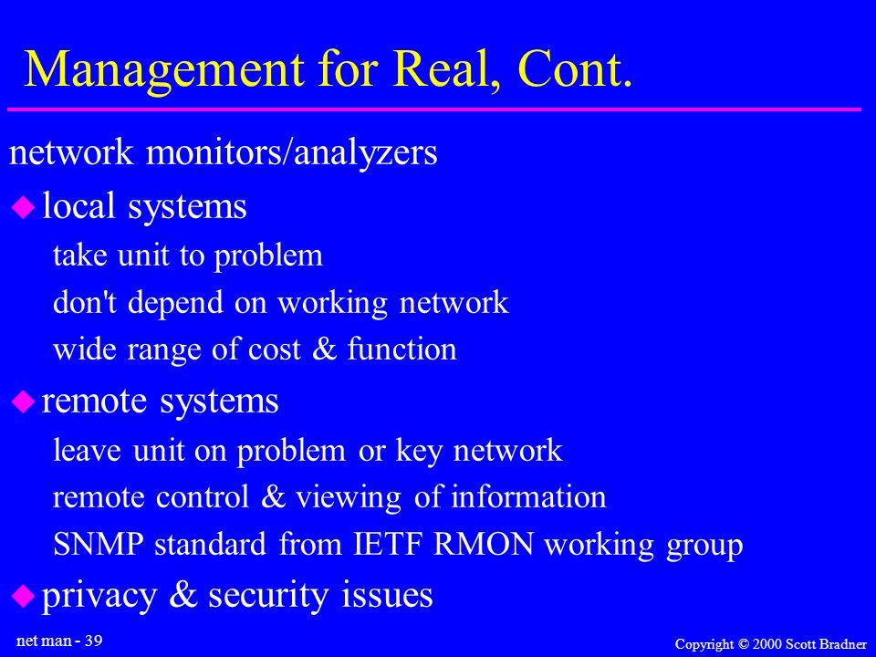 net man - 39 Copyright © 2000 Scott Bradner Management for Real, Cont.