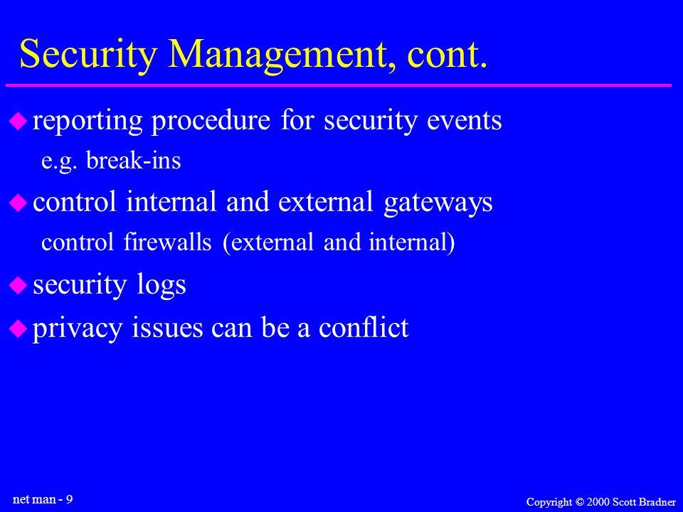 net man - 9 Copyright © 2000 Scott Bradner Security Management, cont.