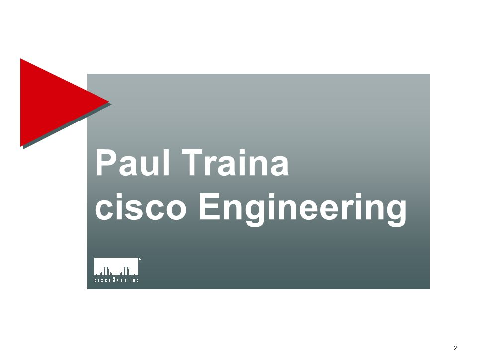Paul Traina cisco Engineering 2