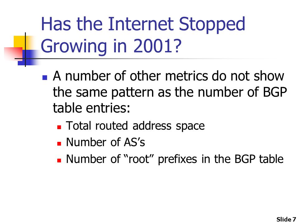 Slide 7 Has the Internet Stopped Growing in 2001.