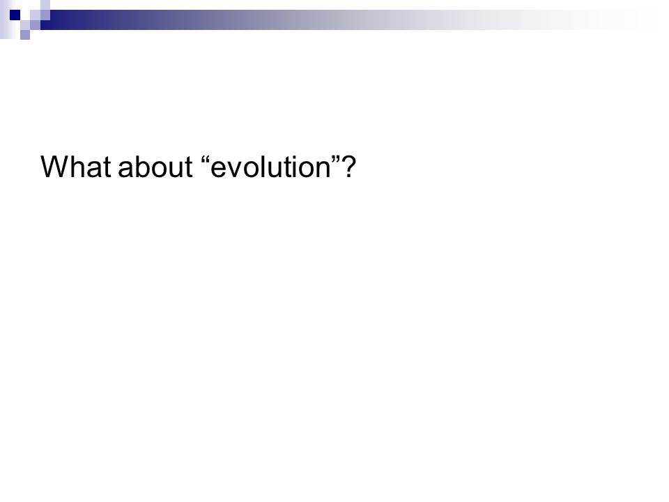 What about evolution?