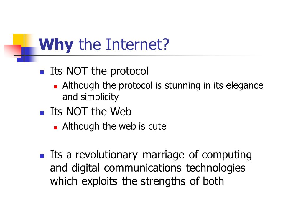The Internet Today Uptake You are here (somewhere) Time Still in the mode of rapid uptake with disruptive external effects on related activities No visible sign of market saturation Continual expansion into new services and markets No fixed service model Changing supply models and supplier industries Yet Another Exponential Trend
