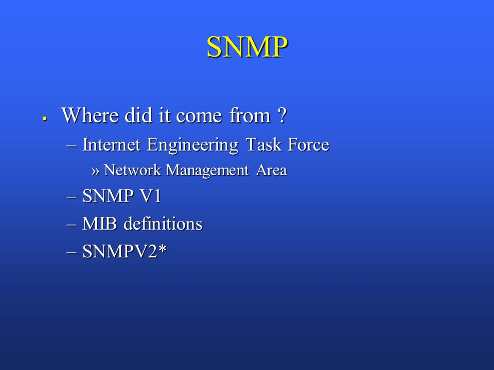 SNMP Where did it come from . Where did it come from .