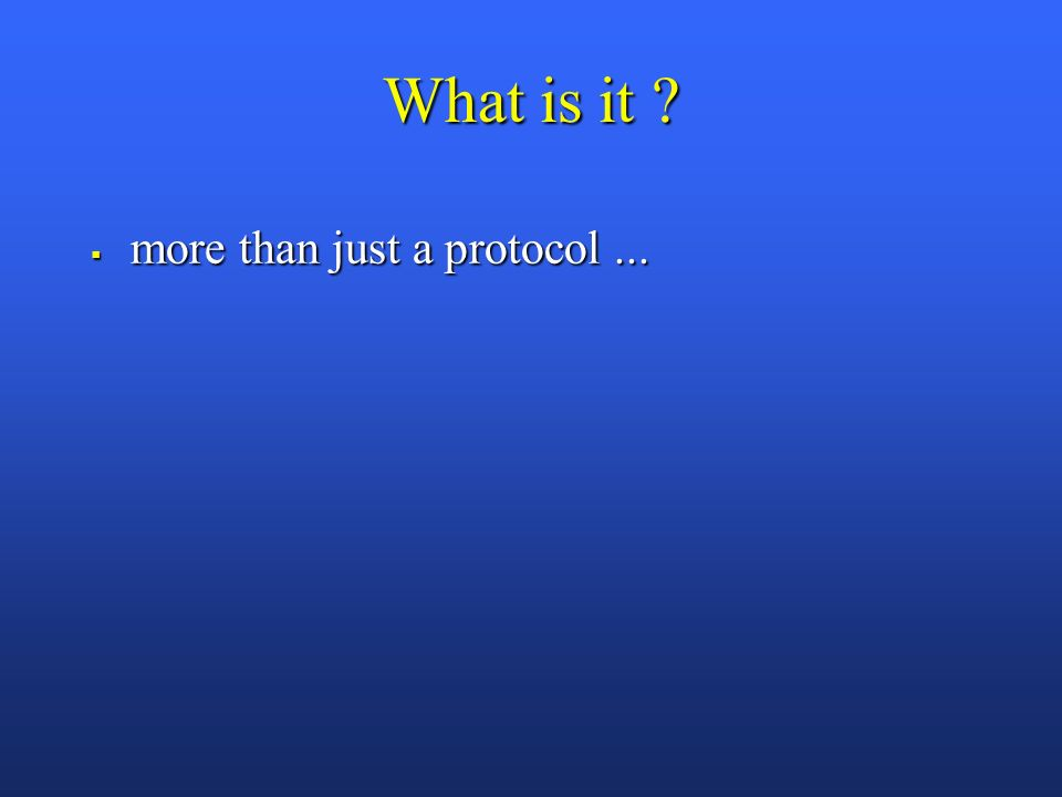 What is it more than just a protocol... more than just a protocol...