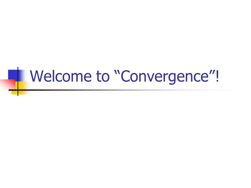 Welcome to Convergence!