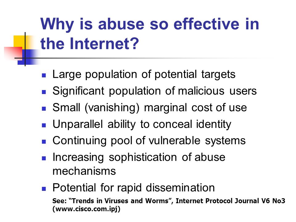 Why is abuse so effective in the Internet.