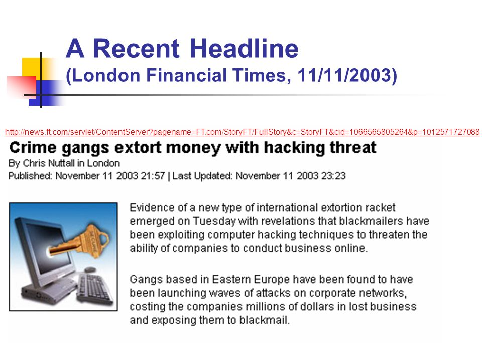 A Recent Headline (London Financial Times, 11/11/2003) http://news.ft.com/servlet/ContentServer?pagename=FT.com/StoryFT/FullStory&c=StoryFT&cid=106656