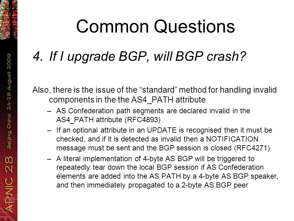 Common Questions 4.If I upgrade BGP, will BGP crash? Also, there is the issue of the standard method for handling invalid components in the the AS4_PA