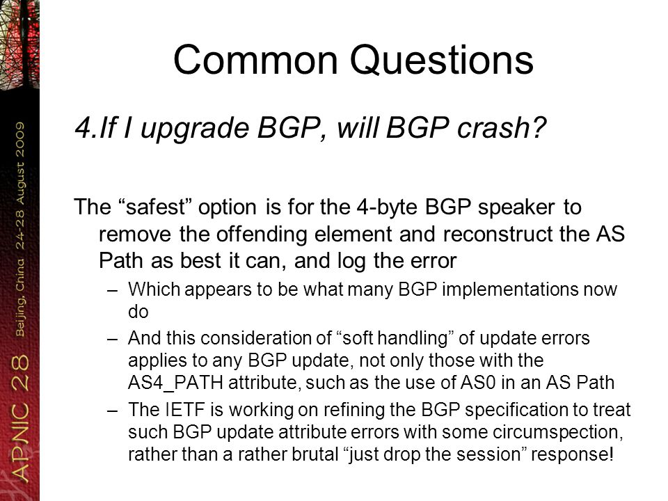 Common Questions 4.If I upgrade BGP, will BGP crash.