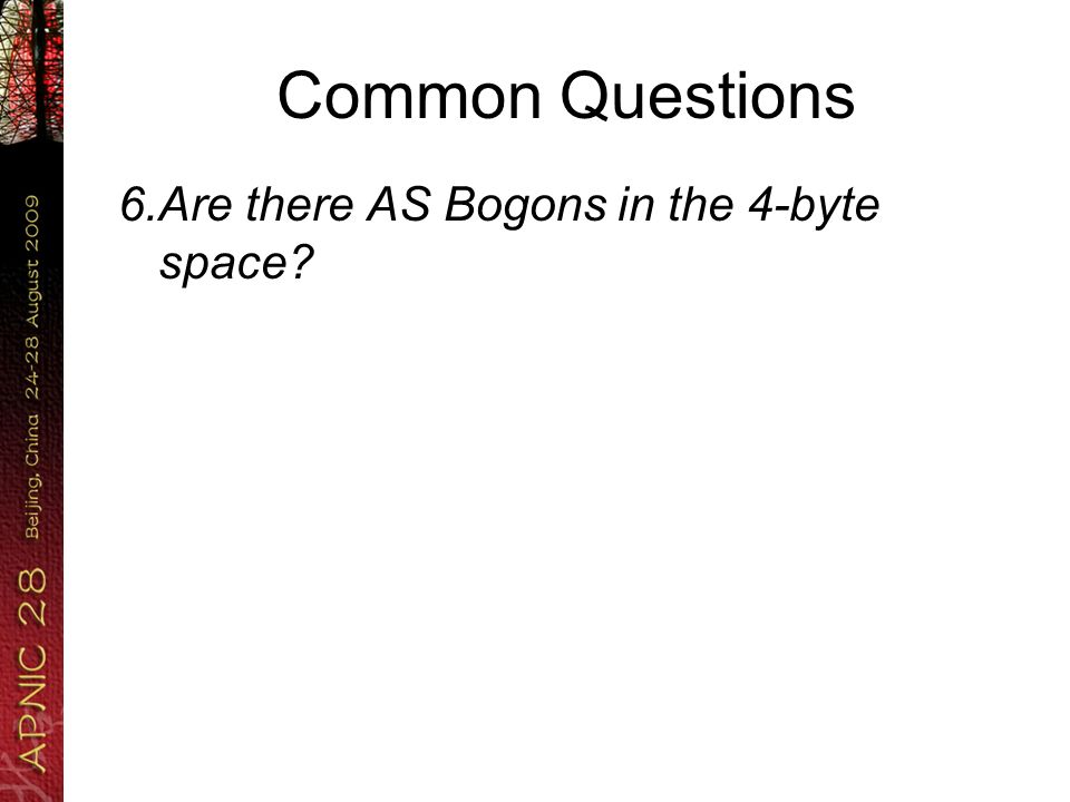 Common Questions 6.Are there AS Bogons in the 4-byte space