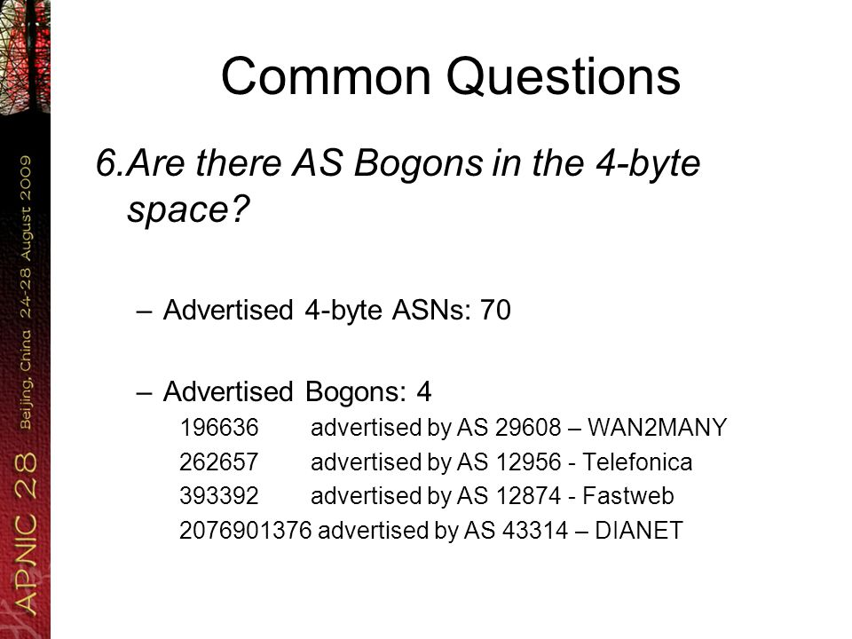 Common Questions 6.Are there AS Bogons in the 4-byte space.