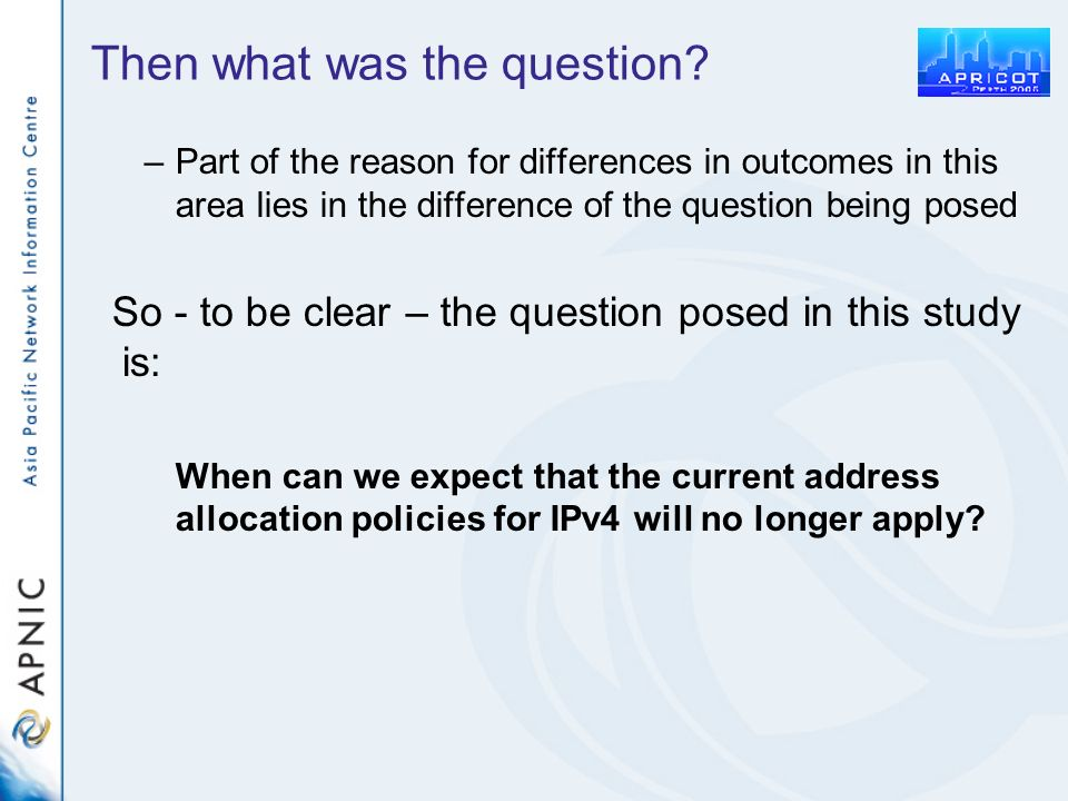 Then what was the question? –Part of the reason for differences in outcomes in this area lies in the difference of the question being posed So - to be