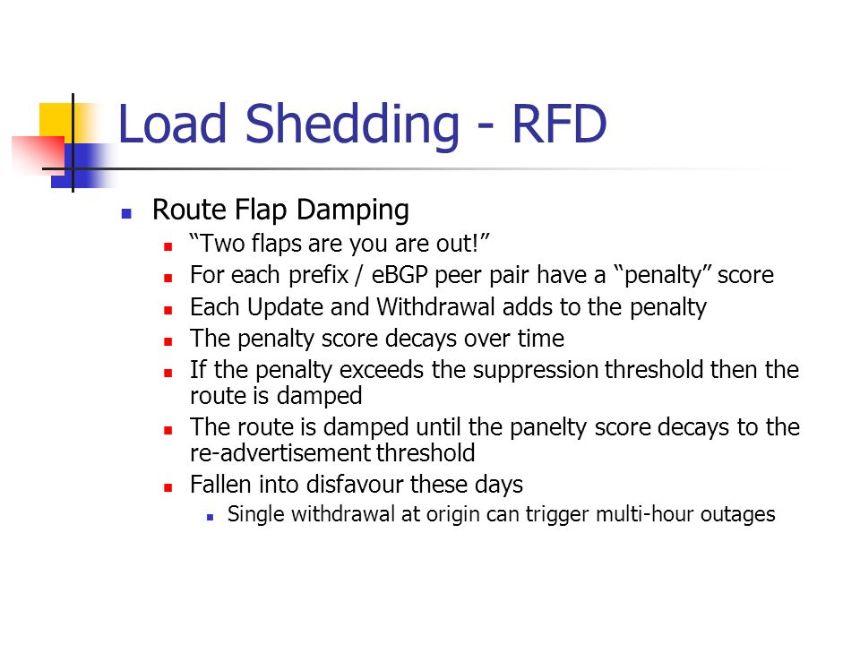 Load Shedding - RFD Route Flap Damping Two flaps are you are out.