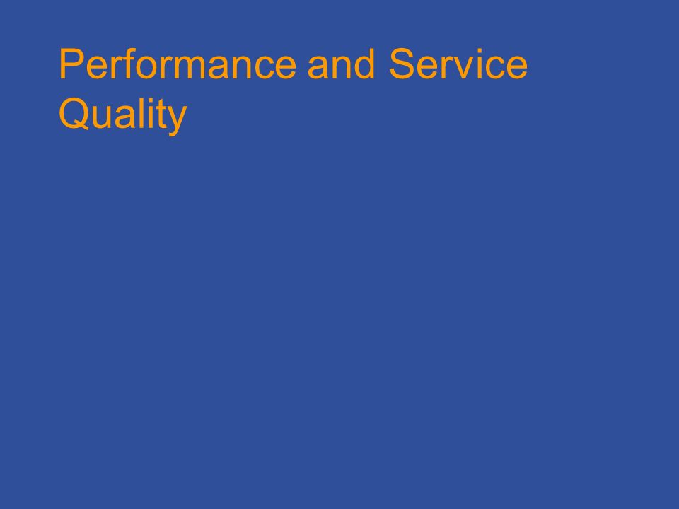 Performance and Service Quality