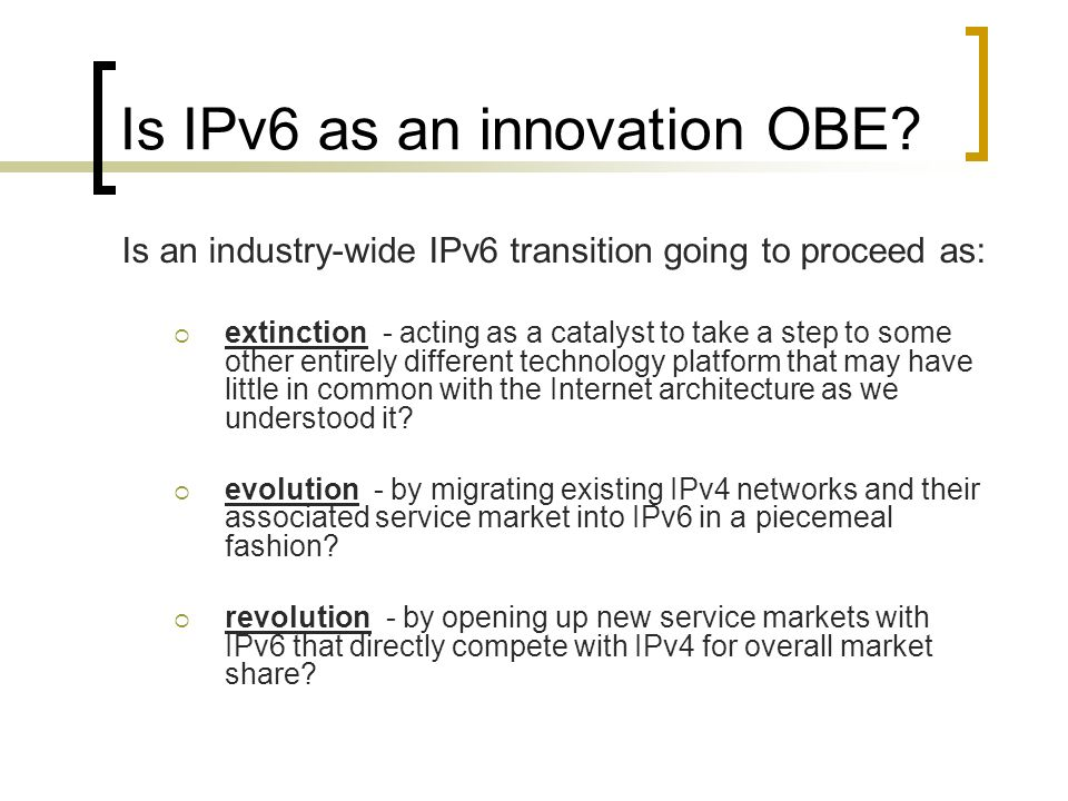 Is IPv6 as an innovation OBE.