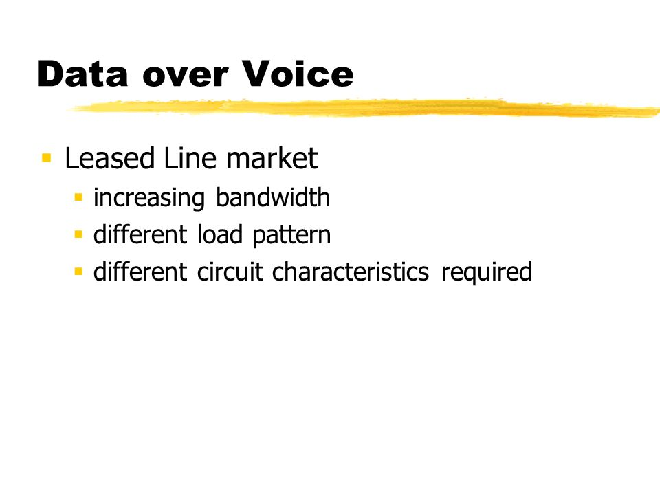 Data over Voice Access (Modem) market Slow, Inefficient, Complicated, Unreliable Call Characteristics: voice vs modem access call Call Concentrations